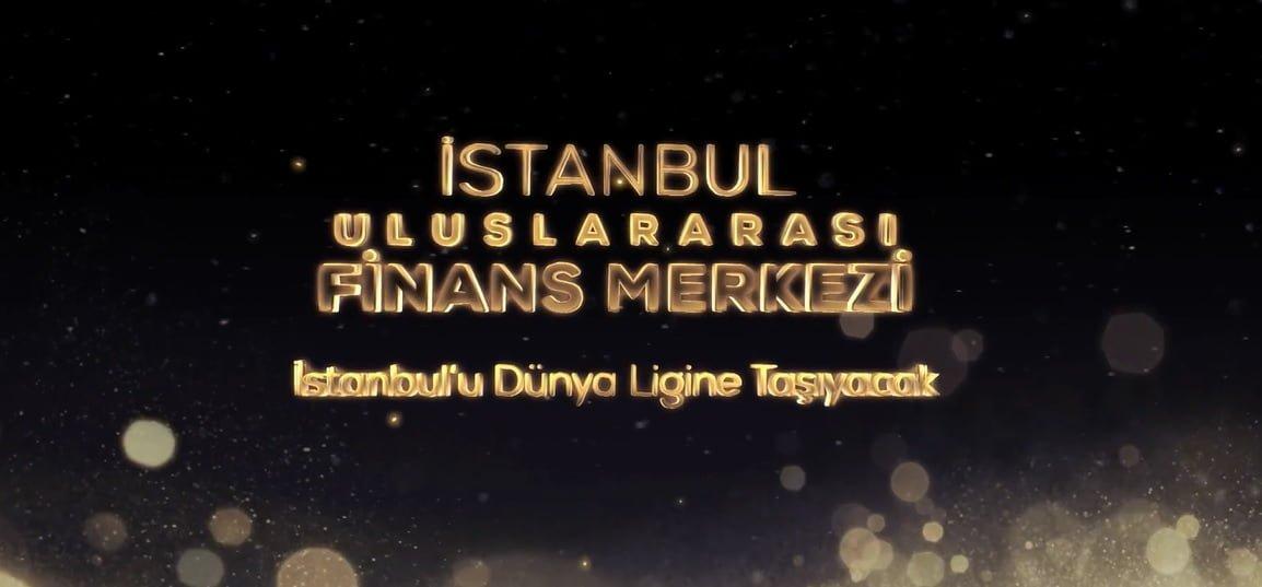 İstanbul Uluslararası Finans Merkezi'nin bölgeye kattığı değer anlatıldı!